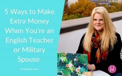 5 Ways to Make Extra Money When You're an English Teacher or Military Spouse