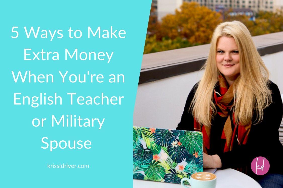 make money as an english teacher or military spouse