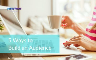 5 Ways to Build an Audience