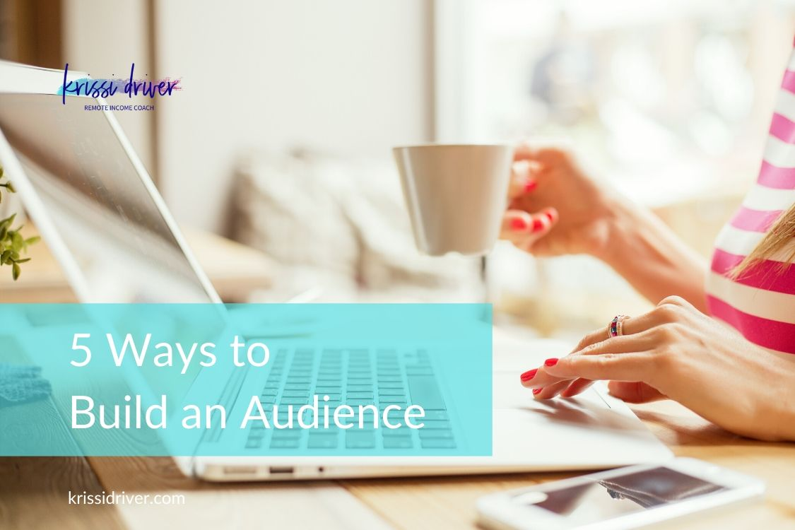 5 Ways to Build an Audience Online