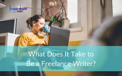 What Does It Take to Be a Freelance Writer?