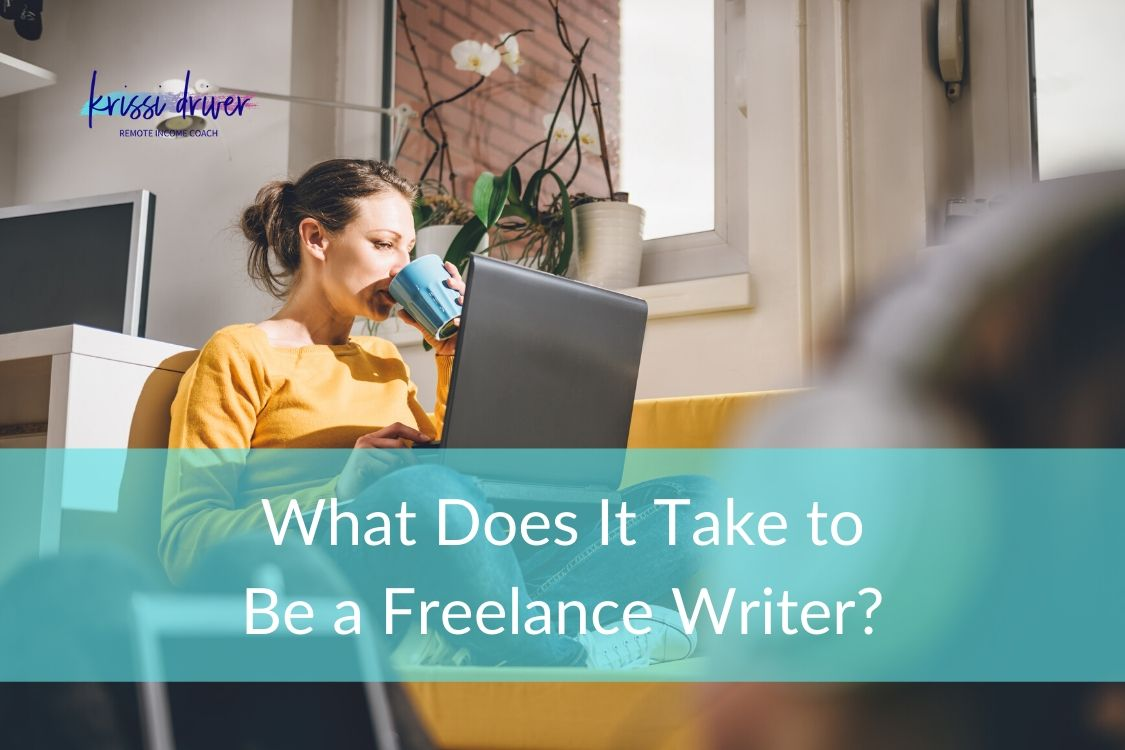 be a freelance writer with krissi driver