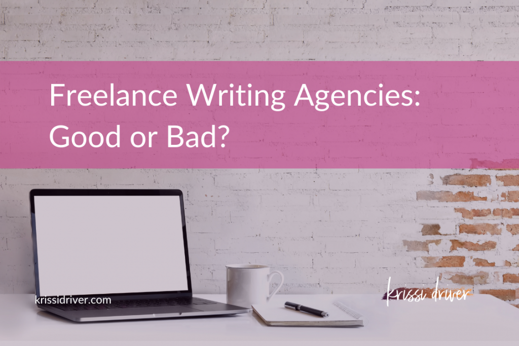 is writing for a freelance writing agency a good idea? from KrissiDriver.con
