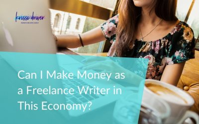 Can I Make Money as a Freelance Writer in This Economy?
