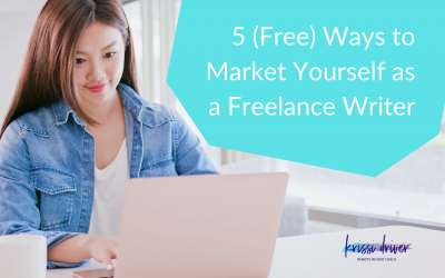 5 (Free) Ways to Market Yourself as a Freelance Writer