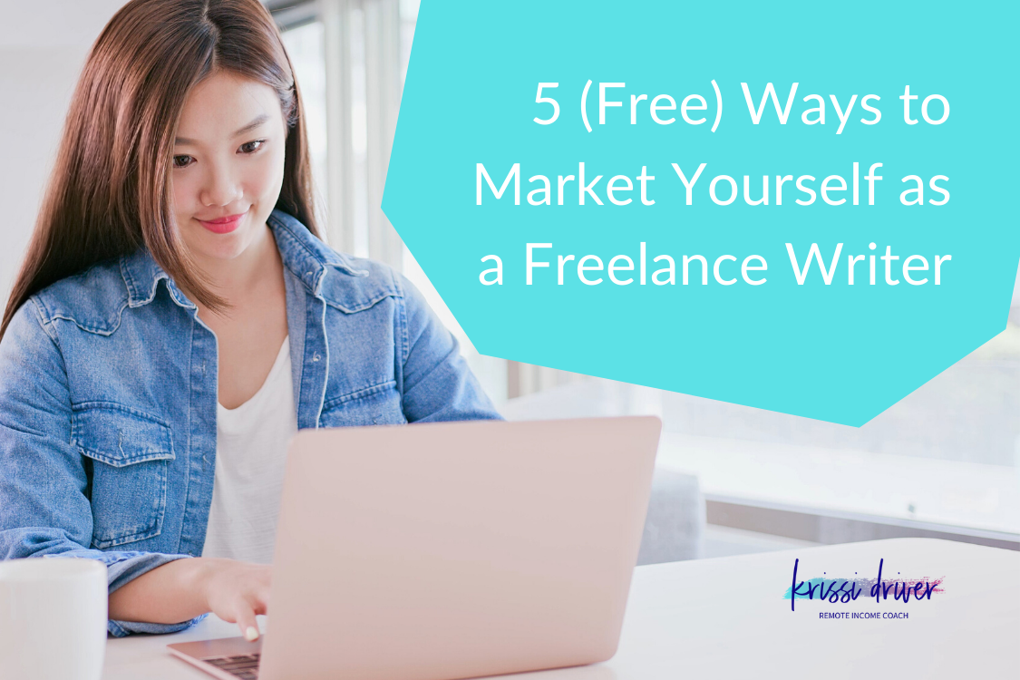 5 (Free) Ways to Market Yourself as a Writer with Krissi Driver