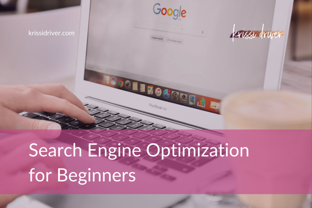 Search Engine Optimization for Beginners from KrissiDriver.com