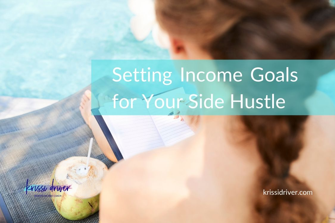 Setting Income Goals for Your Side Hustle from KrissiDriver.com