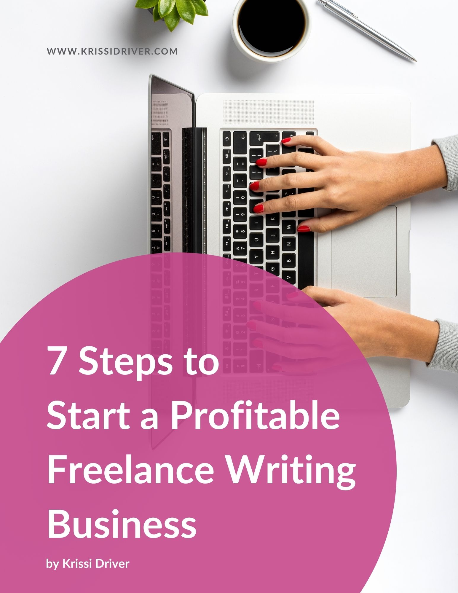 7 Steps to Start a Profitable Freelance Writing Business