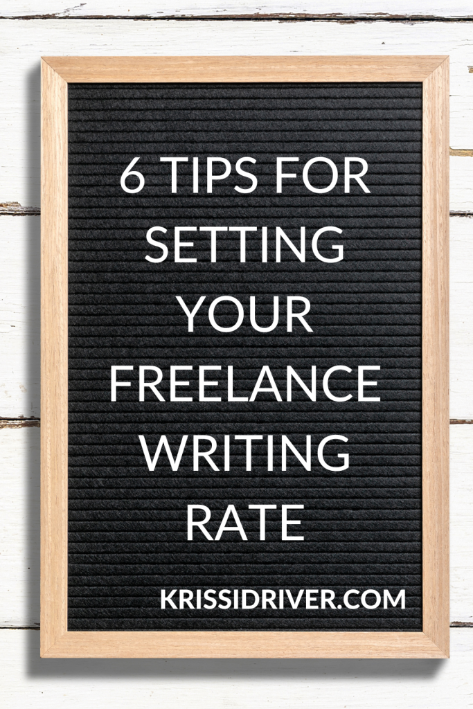 6 Tips for Setting Your Freelance Writing Rate from KrissiDriver.com