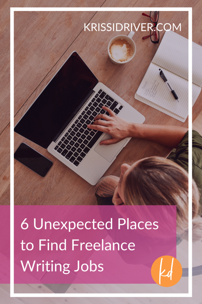6 Unexpected Places to Find Freelance Writing Jobs from KrissiDriver.com